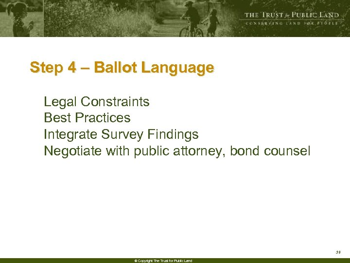 Step 4 – Ballot Language Legal Constraints Best Practices Integrate Survey Findings Negotiate with