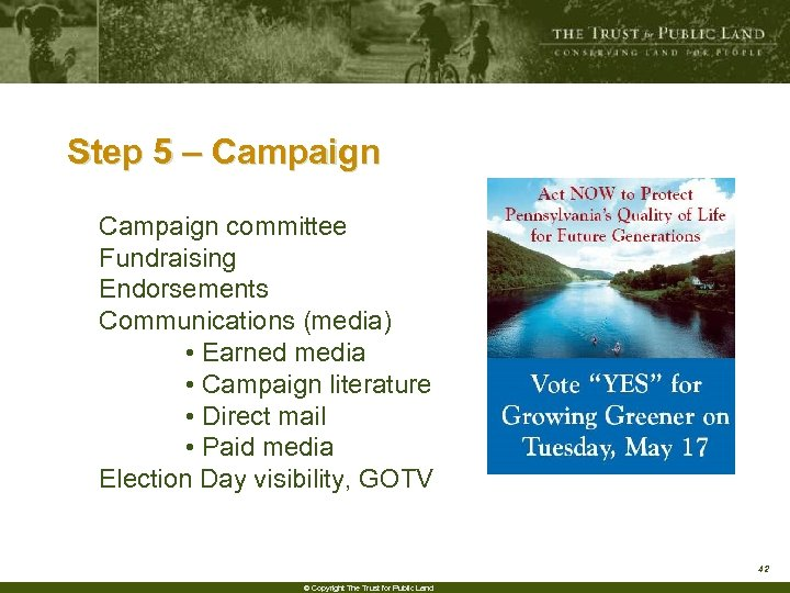 Step 5 – Campaign committee Fundraising Endorsements Communications (media) • Earned media • Campaign