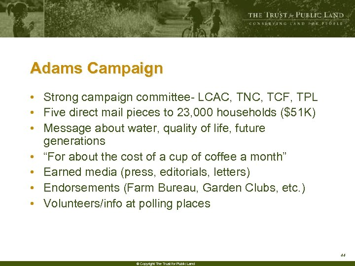 Adams Campaign • Strong campaign committee- LCAC, TNC, TCF, TPL • Five direct mail