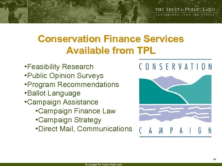 Conservation Finance Services Available from TPL • Feasibility Research • Public Opinion Surveys •