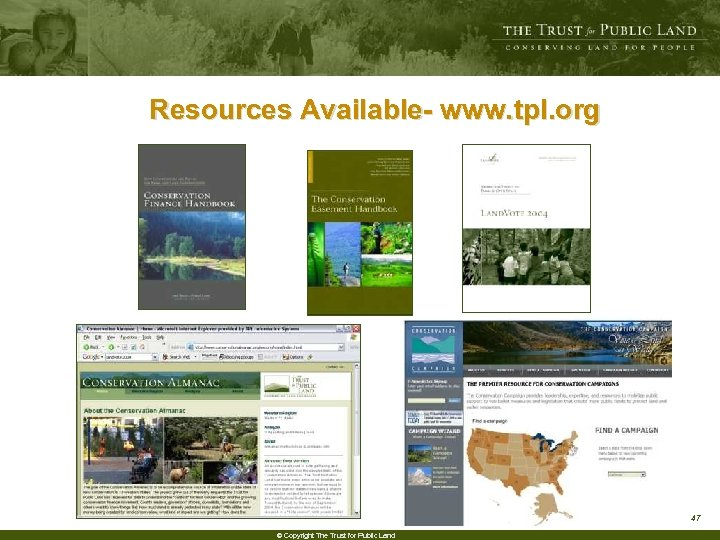 Resources Available- www. tpl. org 47 © Copyright The Trust for Public Land