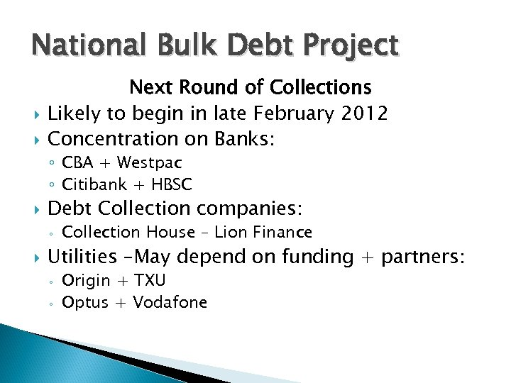 National Bulk Debt Project Next Round of Collections Likely to begin in late February
