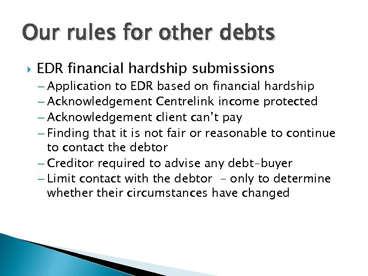 Our rules for other debts EDR financial hardship submissions – Application to EDR based