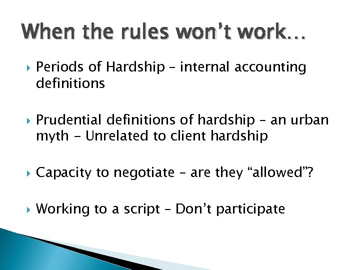 When the rules won't work… Periods of Hardship – internal accounting definitions Prudential definitions