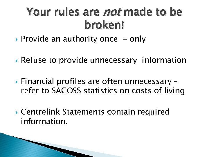 Your rules are not made to be broken! Provide an authority once - only