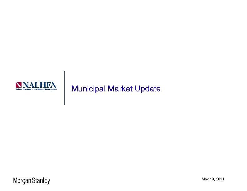 Municipal Market Update May 19, 2011