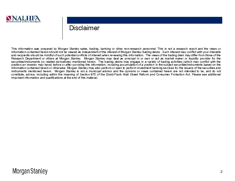 Disclaimer This information was prepared by Morgan Stanley sales, trading, banking or other non-research
