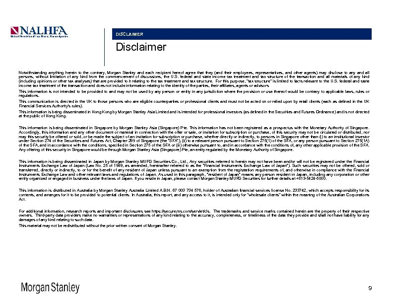 DISCLAIMER Disclaimer Notwithstanding anything herein to the contrary, Morgan Stanley and each recipient hereof