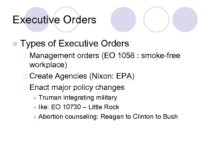 Executive Orders l Types of Executive Orders ¡ Management orders (EO 1058 : smoke-free