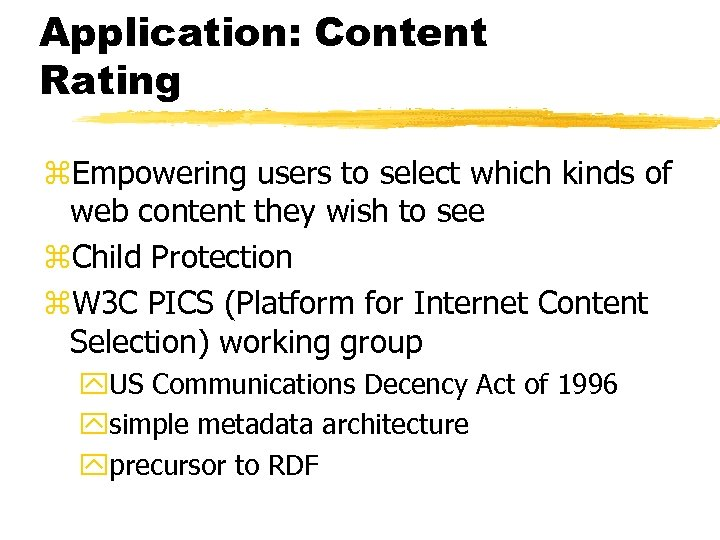 Application: Content Rating z. Empowering users to select which kinds of web content they