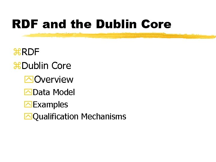 RDF and the Dublin Core z. RDF z. Dublin Core y. Overview y. Data