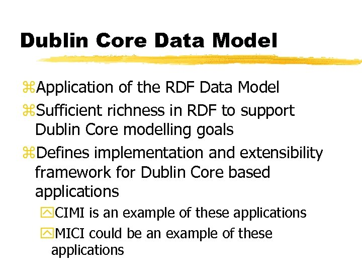 Dublin Core Data Model z. Application of the RDF Data Model z. Sufficient richness