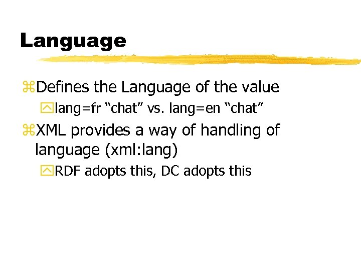"""Language z. Defines the Language of the value ylang=fr """"chat"""" vs. lang=en """"chat"""" z."""