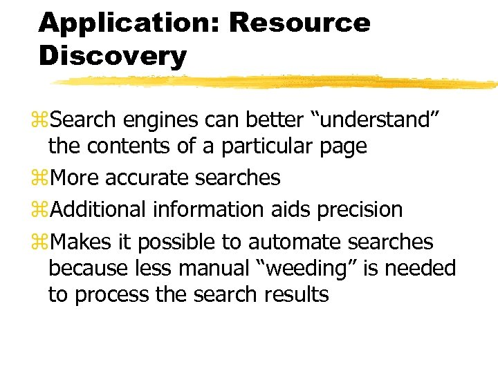 """Application: Resource Discovery z. Search engines can better """"understand"""" the contents of a particular"""