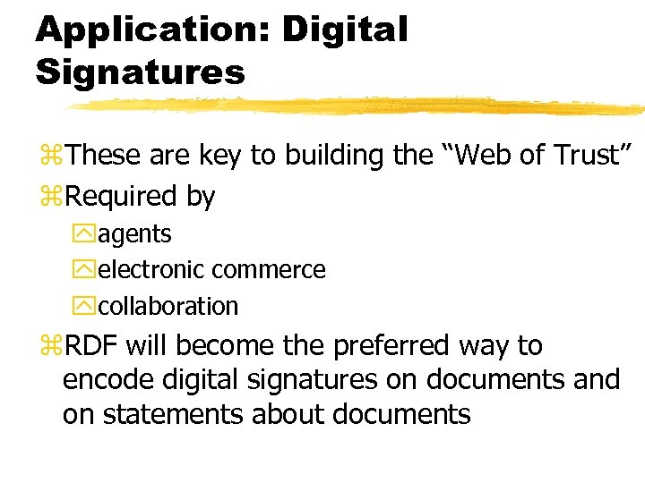 """Application: Digital Signatures z. These are key to building the """"Web of Trust"""" z."""