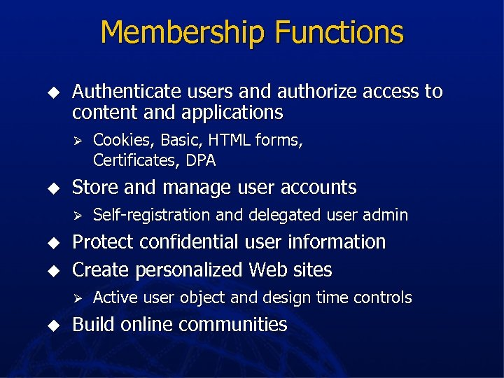 Membership Functions u Authenticate users and authorize access to content and applications Ø u