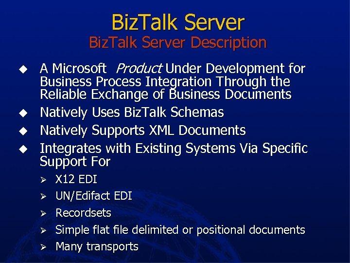 Biz. Talk Server Description u u A Microsoft Product Under Development for Business Process
