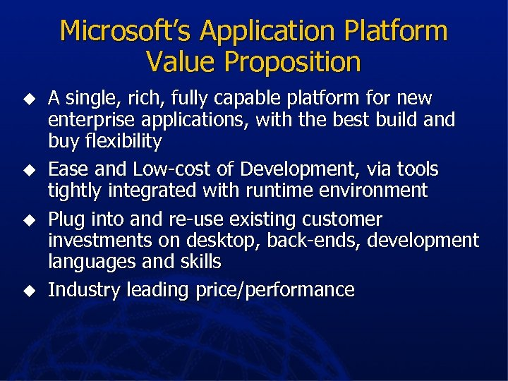 Microsoft's Application Platform Value Proposition u u A single, rich, fully capable platform for