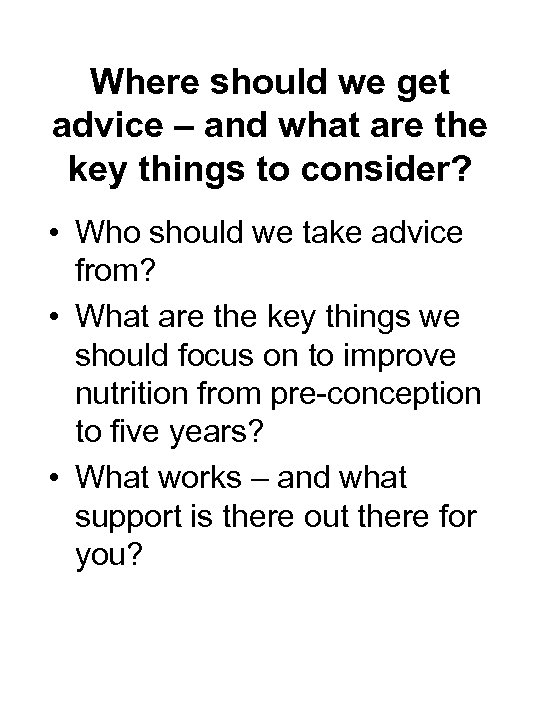 Where should we get advice – and what are the key things to consider?