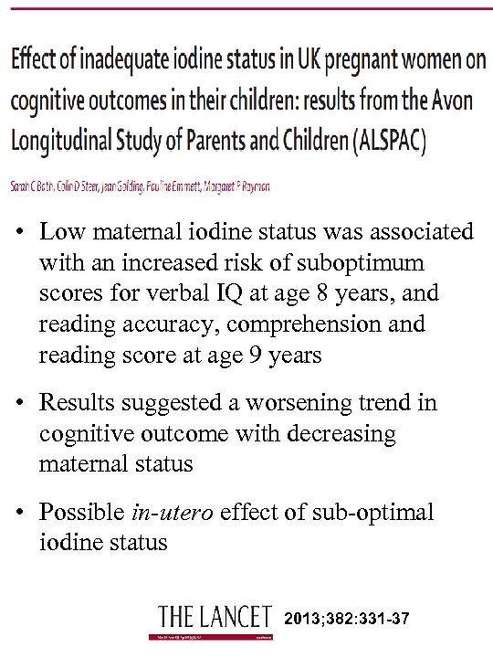 • Low maternal iodine status was associated with an increased risk of suboptimum