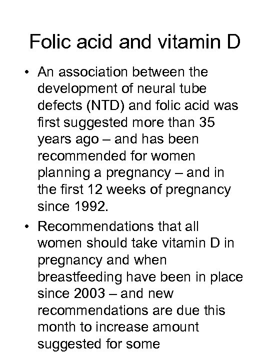 Folic acid and vitamin D • An association between the development of neural tube