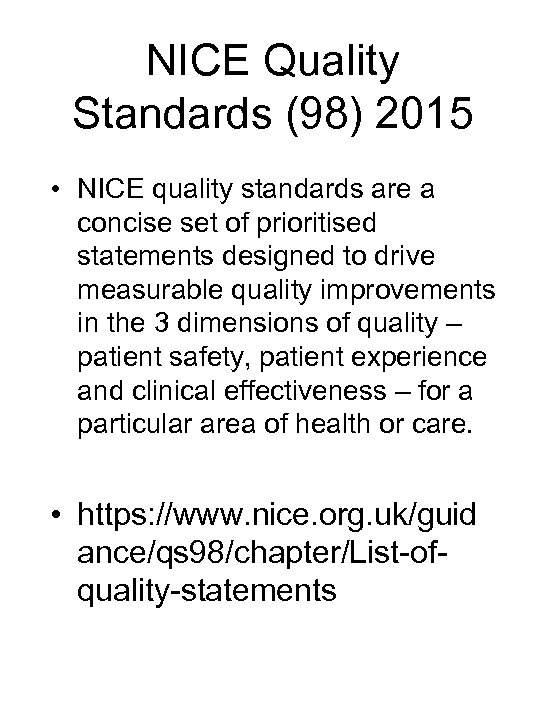 NICE Quality Standards (98) 2015 • NICE quality standards are a concise set of
