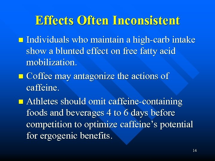 Effects Often Inconsistent Individuals who maintain a high-carb intake show a blunted effect on