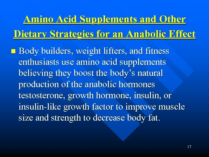 Amino Acid Supplements and Other Dietary Strategies for an Anabolic Effect n Body builders,