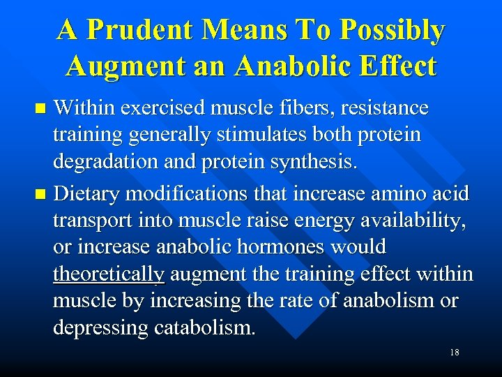A Prudent Means To Possibly Augment an Anabolic Effect Within exercised muscle fibers, resistance