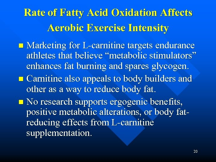 Rate of Fatty Acid Oxidation Affects Aerobic Exercise Intensity Marketing for L-carnitine targets endurance