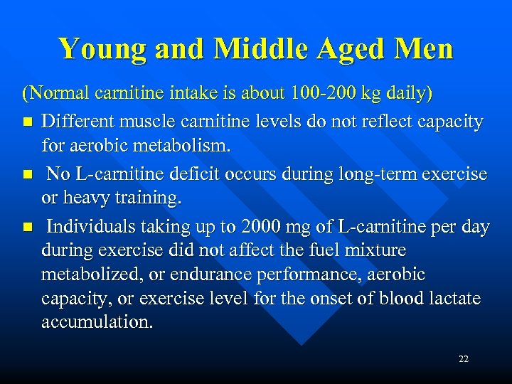 Young and Middle Aged Men (Normal carnitine intake is about 100 -200 kg daily)