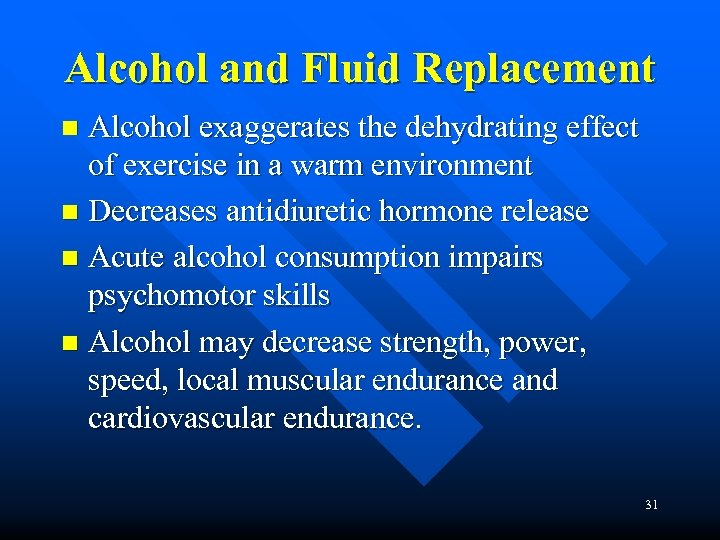 Alcohol and Fluid Replacement Alcohol exaggerates the dehydrating effect of exercise in a warm