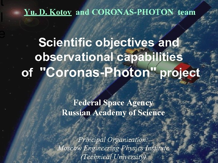 t l e Yu. D. Kotov and CORONAS-PHOTON team Scientific objectives and observational capabilities