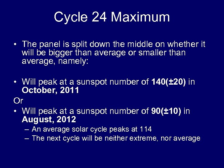 Cycle 24 Maximum • The panel is split down the middle on whether it