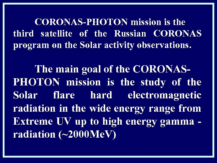 CORONAS-PHOTON mission is the third satellite of the Russian CORONAS program on the Solar