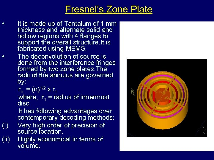 Fresnel's Zone Plate • It is made up of Tantalum of 1 mm thickness