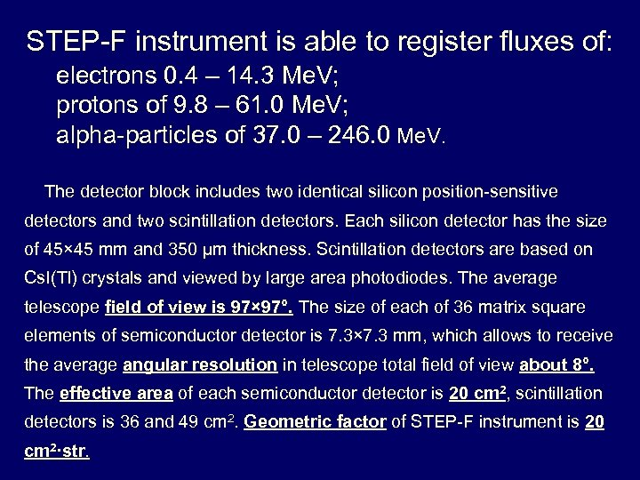 STEP-F instrument is able to register fluxes of: electrons 0. 4 – 14. 3