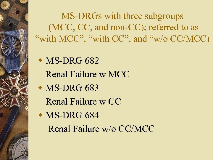 """MS-DRGs with three subgroups (MCC, and non-CC); referred to as """"with MCC"""", """"with CC"""","""