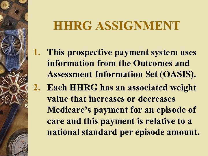 HHRG ASSIGNMENT 1. This prospective payment system uses information from the Outcomes and Assessment