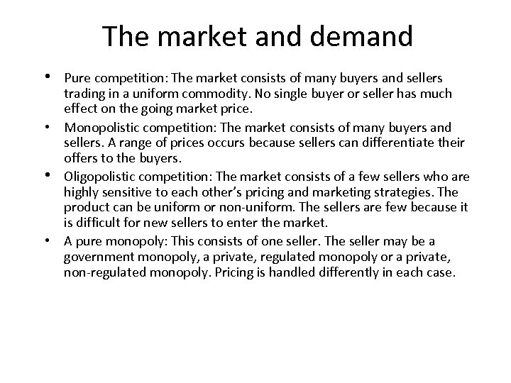 The market and demand • Pure competition: The market consists of many buyers and