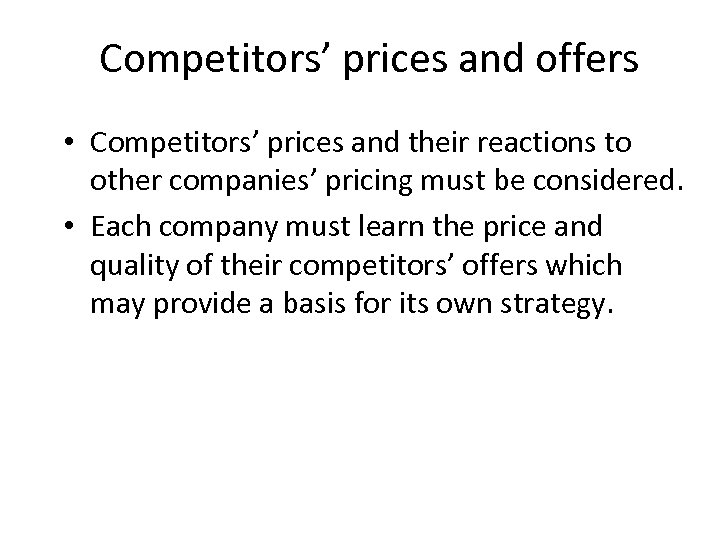 Competitors' prices and offers • Competitors' prices and their reactions to other companies' pricing