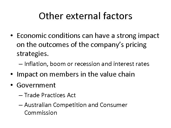 Other external factors • Economic conditions can have a strong impact on the outcomes