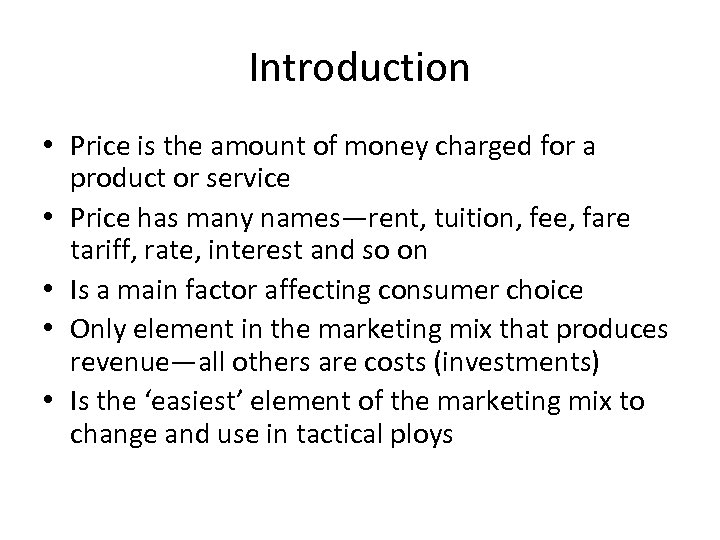 Introduction • Price is the amount of money charged for a product or service