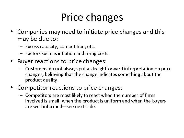 Price changes • Companies may need to initiate price changes and this may be