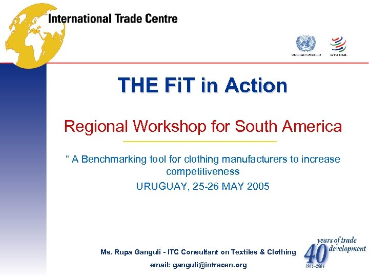 """THE Fi. T in Action Regional Workshop for South America """" A Benchmarking tool"""