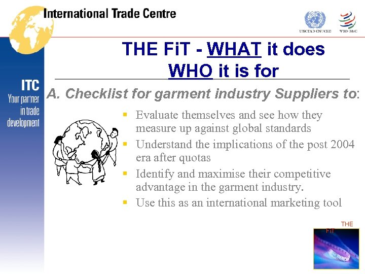 THE Fi. T - WHAT it does WHO it is for A. Checklist for