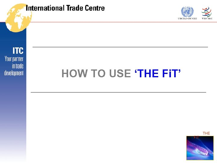 HOW TO USE 'THE Fi. T' THE Fi. T