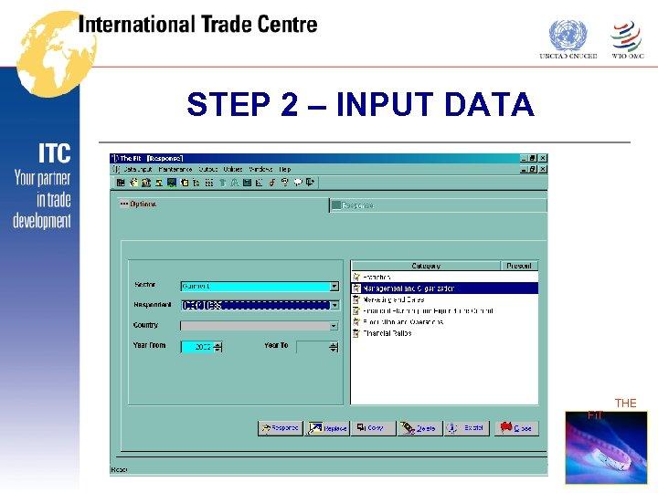 STEP 2 – INPUT DATA THE Fi. T