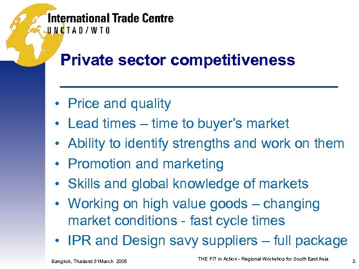 Private sector competitiveness • • • Price and quality Lead times – time to