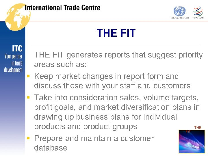 THE Fi. T generates reports that suggest priority areas such as: § Keep market